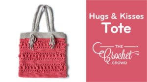 Crochet Hugs & Kisses Tote by Jeanne Steinhilber