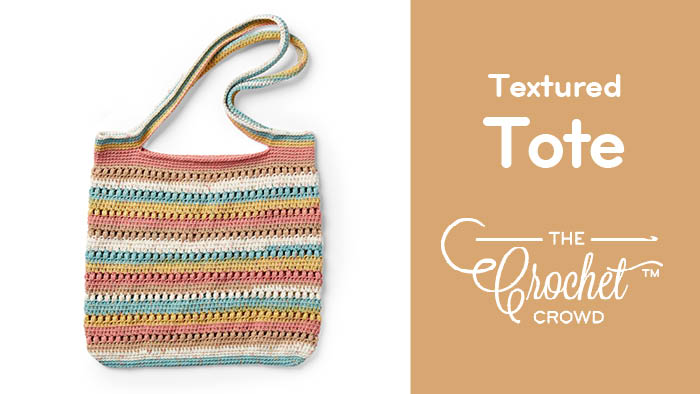 Crochet Textured Tote + Tutorial | The Crochet Crowd