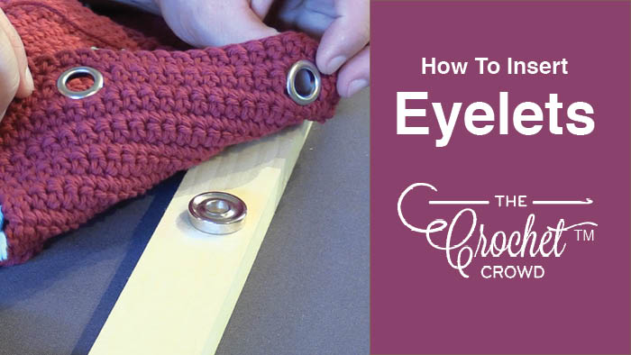 Insert Eyelets into Crochet Project
