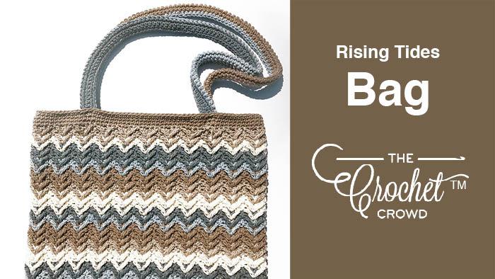 Crochet Rising Tides Bag + Tutorial