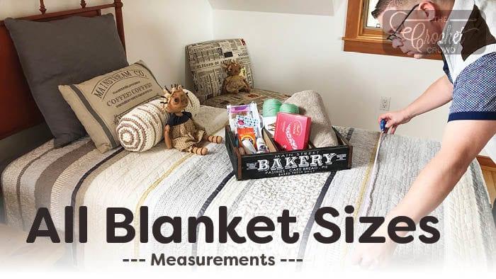 All Crochet Blanket / Afghan Sizes