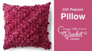 Crochet C2C Popcorn Pillow