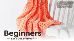 Crochet Beginners Let's Get Started