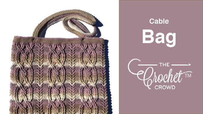 Crochet Cable Bag Pattern