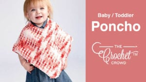 Crochet Baby Toddler Poncho