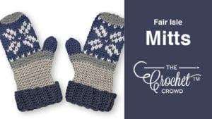 Crochet Fair Isle Mitts
