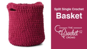 Crochet Split Single Crochet Basket