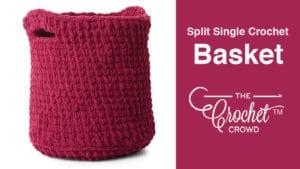 Crochet Split Single Crochet Basket