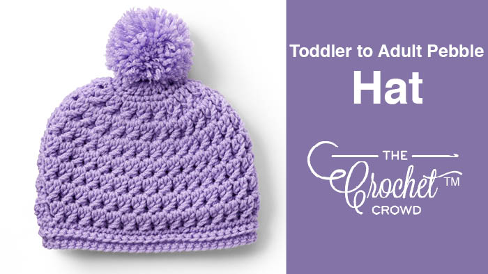 Crochet Toddler to Adult Pebble Hat