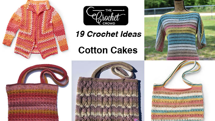 19 Caron Cotton Cakes Crochet Patterns The Crochet Crowd