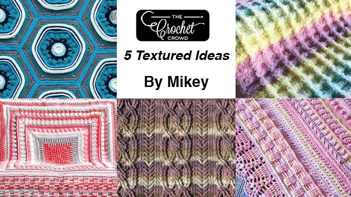 5 Crochet Textured Patterns