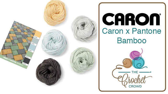 What To Do With Caron X Pantone Bamboo Yarn The Crochet Crowd