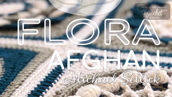 0a26c0d8e5 Crochet Along  Flora Afghan + Tutorials