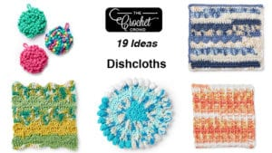 19 Crochet Dishcloth Ideas