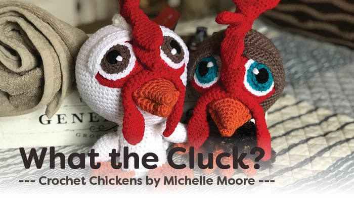 Crochet Chickens by Michelle Moore