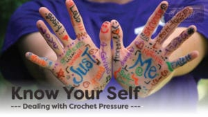 Know Yourself for Crochet Pressure