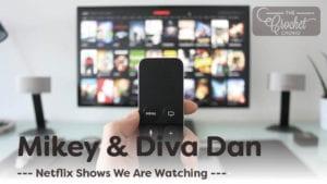 Mikey and Diva Dan Binge Watching