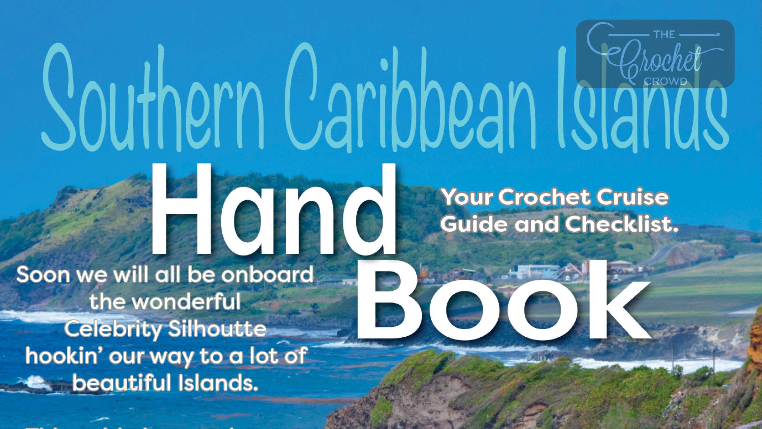 Southern Caribbean Cruise 2020.Southern Caribbean Crochet Cruise Handbook The Crochet Crowd