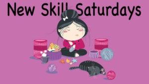 New Skill Saturdays