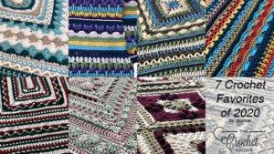 7 Crochet Favorites of 2020 by Jeanne