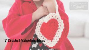 7 Crochet Valentine Ideas