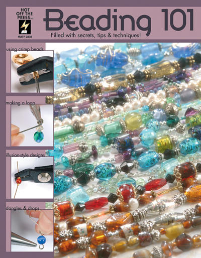 Beading 101 - Hot Off The Press