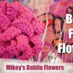 Fabulous Dahlia Crochet Flowers