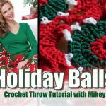 Holiday Balls Christmas Crochet Afghan