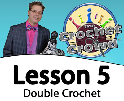 Crochet Lesson 5: Double Crochet