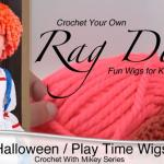 Crochet Easy Rag Doll Wig for Halloween