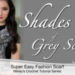 Crochet A Shades of Grey Scarf