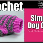 Crochet Simple Dog Sweater + Tutorial